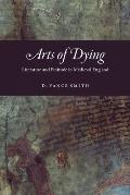 Arts of Dying Literature & Finitude in Medieval England