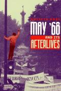 May 68 & Its Afterlives