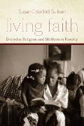 Living Faith Living Faith Living Faith Everyday Religion & Mothers in Poverty Everyday Religion & Mothers in Poverty Everyday Religion & Mother