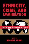 Crime & Justice Volume 21 Comparative & Cross National Perspectives on Ethnicity Crime & Immigration