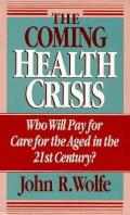 Coming Health Crisis Who Will Pay for Care for the Aged in the 21st Century