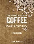 World Atlas of Coffee From Beans to Brewing Coffees Explored Explained & Enjoyed