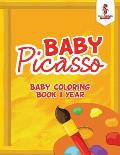 Baby Picasso: Baby Coloring Book 1 Year