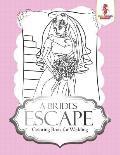 A Brides Escape: Coloring Book for Wedding
