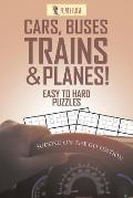 Cars, Buses, Trains & Planes! Easy to Hard Puzzles: Sudoku on the Go Edition