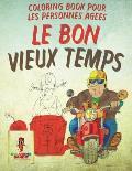 Le Bon Vieux Temps: Coloring Book Pour Les Personnes Ag?es