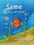 Same: A Story of Change
