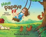 Maya Papaya: rhymes with reason
