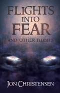Flights Into Fear: and other tidbits