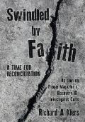 Swindled by Faith: A Time For Reconciliation