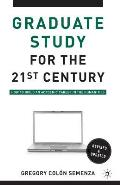 Graduate Study for the Twenty First Century How to Build an Academic Career in the Humanities