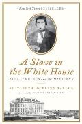 Slave in the White House Paul Jennings & the Madisons