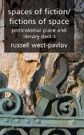Spaces of Fiction / Fictions of Space: Postcolonial Place and Literary DeiXis