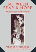 Between Fear and Hope: Jewish Youth in the Third Reich