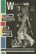 Writing on the Body Female Embodiment & Feminist Theory