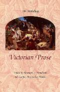 Victorian Prose: An Anthology