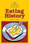 Eating History Thirty Turning Points in the Making of American Cuisine
