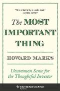 Most Important Thing Uncommon Sense for the Thoughtful Investor