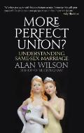More Perfect Union: Understanding Same-Sex Marriage