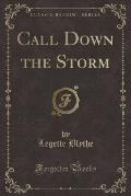 Call Down the Storm (Classic Reprint)