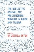 The Reflective Journal for Practitioners Working in Abuse and Trauma