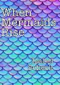 When Mermaids Rise