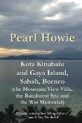 Kota Kinabalu and Gaya Island, Sabah, Borneo (the Mountain View Villa, the Rainforest Spa and the War Memorial)