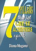 7 Pillars That Set Great Achievers Apart