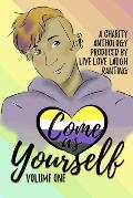 Come as Yourself: Volume One