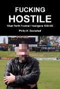 Fucking Hostile: West Perth Football Hooligans 1984-86