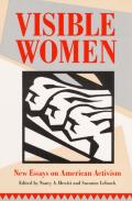 Visible Women New Essays on American Activism
