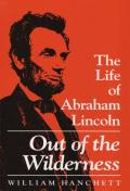 Out of the Wilderness The Life of Abraham Lincoln