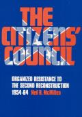 Citizens Council Organized Resistance To The Second Reconstruction 1954 64