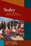 Staley The Fight for a New American Labor Movement