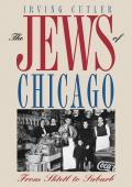 The Jews of Chicago: From Shtetl to Suburb