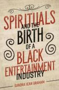 Spirituals and the Birth of a Black Entertainment Industry