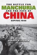 Battle for Manchuria & the Fate of China Siping 1946
