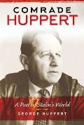 Comrade Huppert: A Poet in Stalin's World
