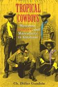Tropical Cowboys: Westerns, Violence, and Masculinity in Kinshasa
