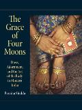 Grace of Four Moons Dress Adornment & the Art of the Body in Modern India