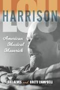 Lou Harrison American Musical Maverick