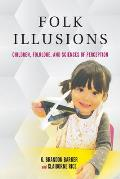 Folk Illusions: Children, Folklore, and Sciences of Perception