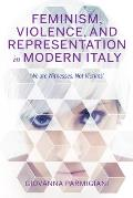 Feminism, Violence, and Representation in Modern Italy: we Are Witnesses, Not Victims