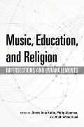 Music, Education, and Religion: Intersections and Entanglements