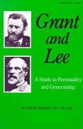 Grant & Lee A Study in Personality & Generalship