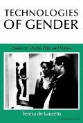 Technologies of Gender Essays on Theory Film & Fiction