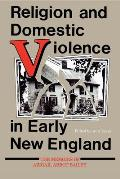 Religion & Domestic Violence in Early New England The Memoirs of Abigail Abbot Bailey