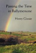 Passing the Time in Ballymenone Culture & History of an Ulster Community