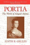 Portia The World Of Abigail Adams