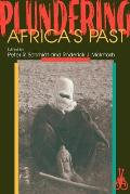 Plundering Africas Past
